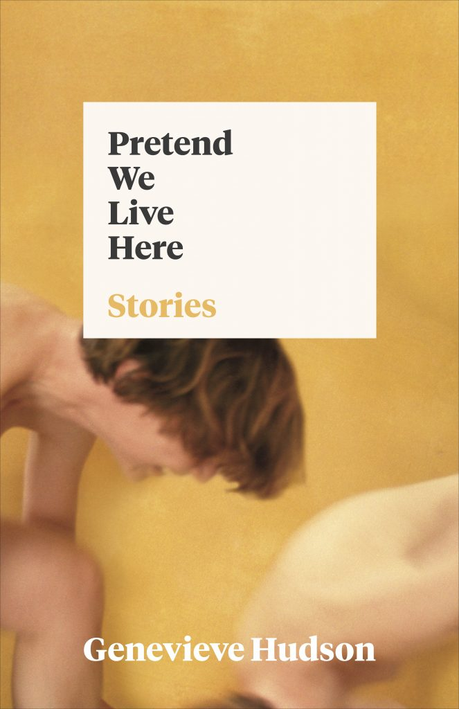 Pretend We Live Here by Genevieve Hudson - Future Tense Books